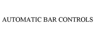 mark for AUTOMATIC BAR CONTROLS, trademark #86116735