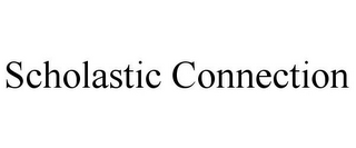 mark for SCHOLASTIC CONNECTION, trademark #86120664
