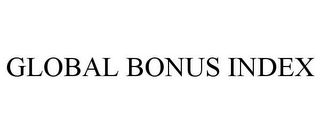 mark for GLOBAL BONUS INDEX, trademark #86132898