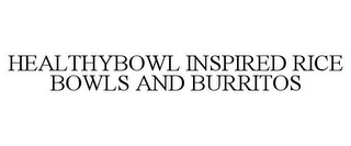 mark for HEALTHYBOWL INSPIRED RICE BOWLS AND BURRITOS, trademark #86139925