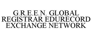 mark for G.R.E.E.N. GLOBAL REGISTRAR EDURECORD EXCHANGE NETWORK, trademark #86147197