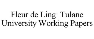 mark for FLEUR DE LING: TULANE UNIVERSITY WORKING PAPERS, trademark #86153672