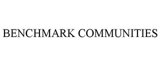 mark for BENCHMARK COMMUNITIES, trademark #86158124