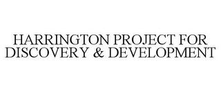 mark for HARRINGTON PROJECT FOR DISCOVERY & DEVELOPMENT, trademark #86159180