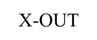 mark for X-OUT, trademark #86161644