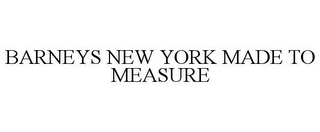 mark for BARNEYS NEW YORK MADE TO MEASURE, trademark #86163693