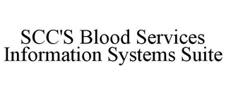 mark for SCC'S BLOOD SERVICES INFORMATION SYSTEMS SUITE, trademark #86164641