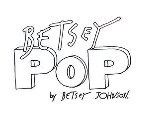 mark for BETSEY POP BY BETSEY JOHNSON., trademark #86164868