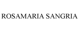 mark for ROSAMARIA SANGRIA, trademark #86166773