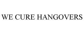 mark for WE CURE HANGOVERS, trademark #86188230