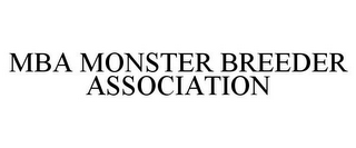 mark for MBA MONSTER BREEDER ASSOCIATION, trademark #86205439