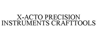 mark for X-ACTO PRECISION INSTRUMENTS CRAFTTOOLS, trademark #86213543