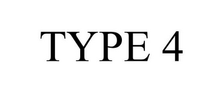 mark for TYPE 4, trademark #86214439
