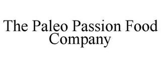 mark for THE PALEO PASSION FOOD COMPANY, trademark #86219033