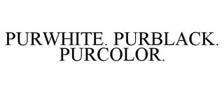 mark for PURWHITE. PURBLACK. PURCOLOR., trademark #86225101
