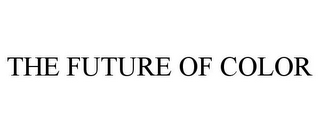 mark for THE FUTURE OF COLOR, trademark #86240137
