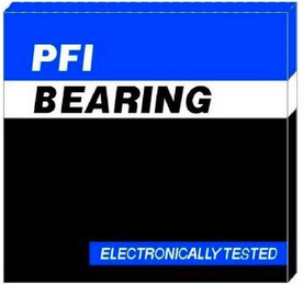 mark for PFI BEARING ELECTRONICALLY TESTED, trademark #86242483