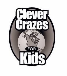 mark for CLEVER CRAZES FOR KIDS, trademark #86256279