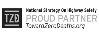 mark for TZD NATIONAL STRATEGY ON HIGHWAY SAFETY PROUD PARTNER TOWARDZERODEATHS.ORG, trademark #86261563