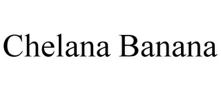mark for CHELANA BANANA, trademark #86263781