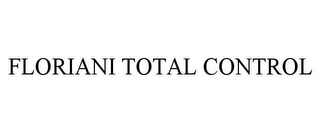 mark for FLORIANI TOTAL CONTROL, trademark #86299745