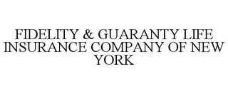 mark for FIDELITY & GUARANTY LIFE INSURANCE COMPANY OF NEW YORK, trademark #86337016