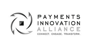 mark for PAYMENTS INNOVATION ALLIANCE CONNECT. ENGAGE. TRANSFORM., trademark #86344070