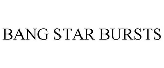mark for BANG STAR BURSTS, trademark #86363300