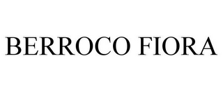 mark for BERROCO FIORA, trademark #86367095