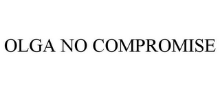 mark for OLGA NO COMPROMISE, trademark #86379450