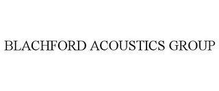 mark for BLACHFORD ACOUSTICS GROUP, trademark #86387822