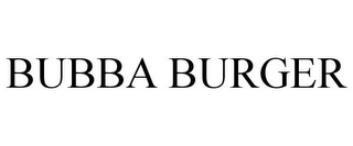 mark for BUBBA BURGER, trademark #86393198