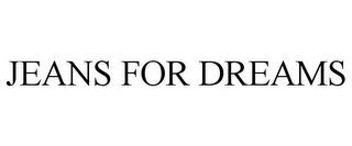 mark for JEANS FOR DREAMS, trademark #86397045