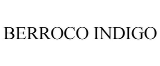 mark for BERROCO INDIGO, trademark #86403205