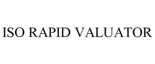 mark for ISO RAPID VALUATOR, trademark #86404348