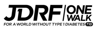 mark for JDRF T1D ONE WALK FOR A WORLD WITHOUT TYPE 1 DIABETES T1D, trademark #86414440