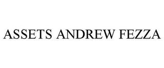 mark for ASSETS ANDREW FEZZA, trademark #86419419