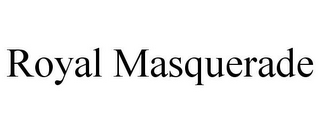 mark for ROYAL MASQUERADE, trademark #86423811