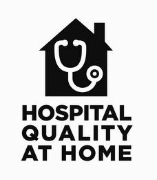 mark for HOSPITAL QUALITY AT HOME, trademark #86431540