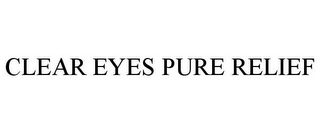 mark for CLEAR EYES PURE RELIEF, trademark #86434314