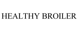 mark for HEALTHY BROILER, trademark #86492073