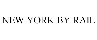 mark for NEW YORK BY RAIL, trademark #86498677