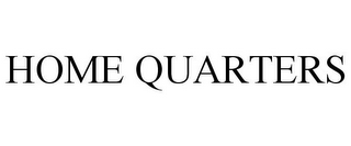 mark for HOME QUARTERS, trademark #86510041