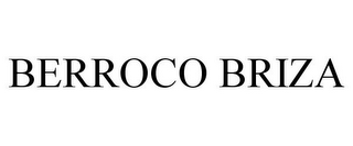 mark for BERROCO BRIZA, trademark #86512806