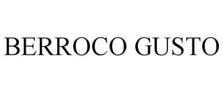 mark for BERROCO GUSTO, trademark #86512810