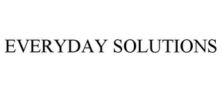 mark for EVERYDAY SOLUTIONS, trademark #86513761