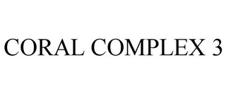 mark for CORAL COMPLEX 3, trademark #86517883