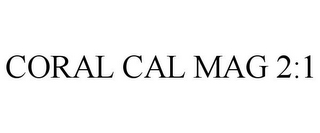 mark for CORAL CAL MAG 2:1, trademark #86518431