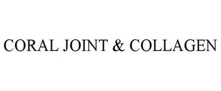 mark for CORAL JOINT & COLLAGEN, trademark #86518761