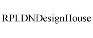 mark for RPLDNDESIGNHOUSE, trademark #86540103